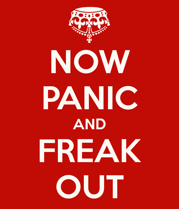 now-panic-and-freak-out-319